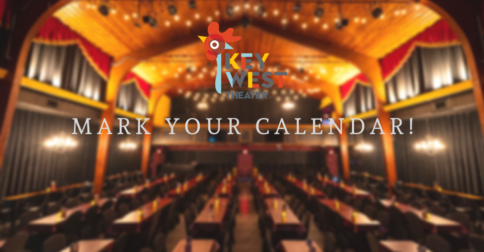 "Indoor view of the Key West Theater with ""Mark Your Calendar"" text overlaid."